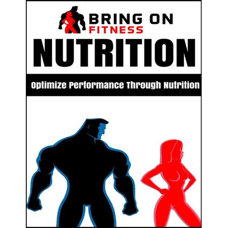 Nutrition: Optimize Performance Through Nutrition -
