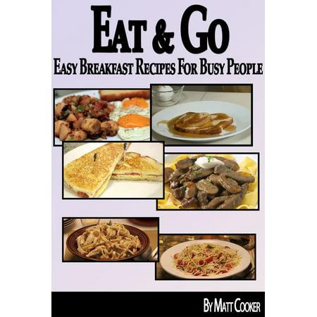 Eat & Go: Easy Breakfast Recipes For Busy People - eBook (Easy Halloween Breakfast Ideas)