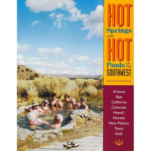 HOT SPRINGS AND HOT POOLS OF THE SOUTHWEST [9781890880095]