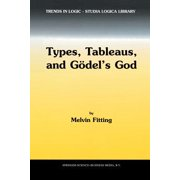 Types, Tableaus, and G�del's God
