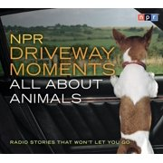 NPR Driveway Moments All About Animals : Radio Stories That Won't Let You Go