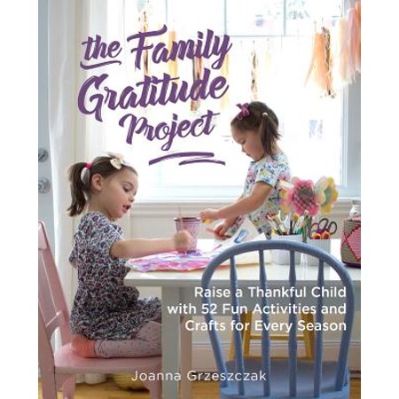 The Family Gratitude Project : Raise a Thankful Child with 52 Fun Activities and Crafts for Every - Thankful Turkey Craft