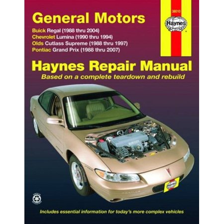 Haynes Repair Manual General Motors Buick Regal 1988 Thru 2004  Chevrolet Lumina 1990 Thru 1994 Olds Cutlass Supreme 1988 Thru 1997 Pontiac Grand Prix  1988 Thru 2007