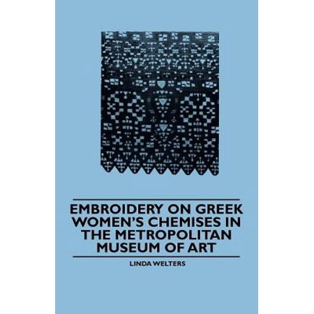 Embroidery on Greek Women's Chemises in the Metropolitan Museum of Art -