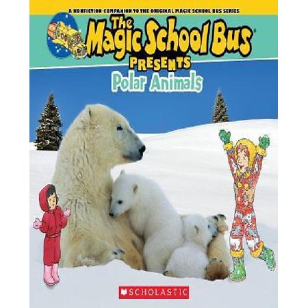 Polar Animals  A Nonfiction Companion To The Original Magic School Bus Series