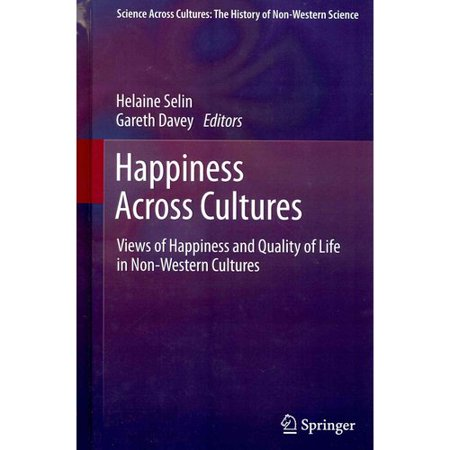 Happiness Across Cultures: Views of Happiness and Quality of Life in Non-Western Cultures