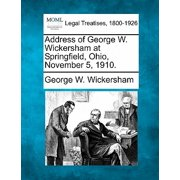 Address of George W. Wickersham at Springfield, Ohio, November 5, 1910.
