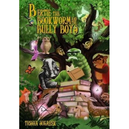Bertie, the Bookworm and the Bully Boys: Book III of the Fabled Forest Series - image 1 of 1