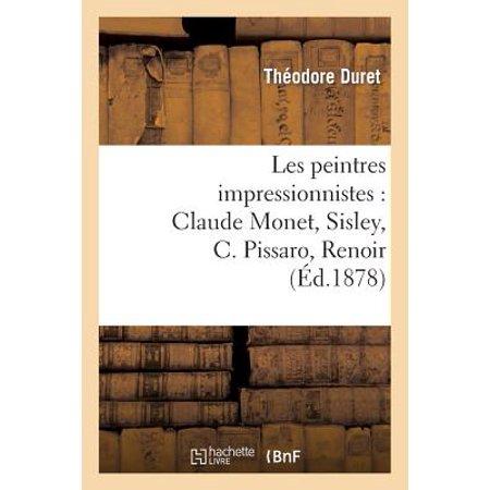 Les Peintres Impressionnistes  Claude Monet  Sisley  C  Pissaro  Renoir  Berthe Morisot
