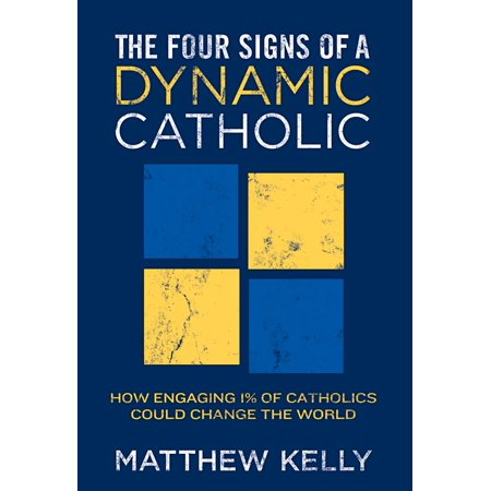 The Four Signs of A Dynamic Catholic - eBook