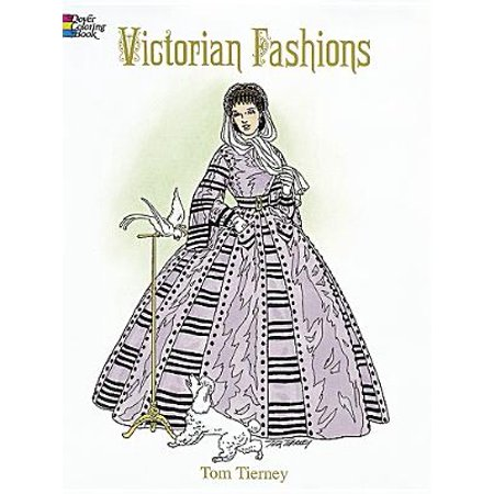 History of Fashion: Victorian Fashions Coloring Book