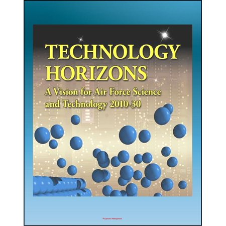Technology Horizons: A Vision for Air Force Science and Technology 2010-30 - Aircraft, Radar, Missiles, Satellites, Directed Energy, Launch Systems, ASAT, Cyber Systems - - Air Launched Missile