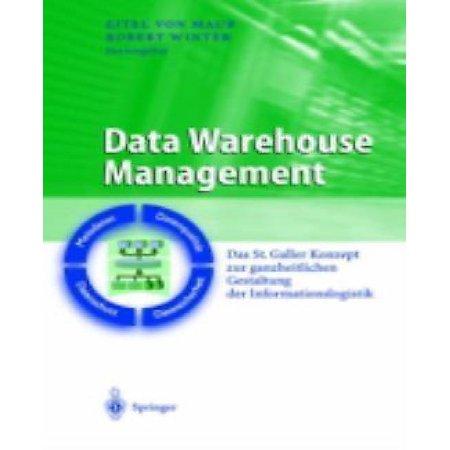 Data Warehouse Management  Das St  Galler Konzept Zur Ganzheitlichen Gestaltung Der Informationslogistik