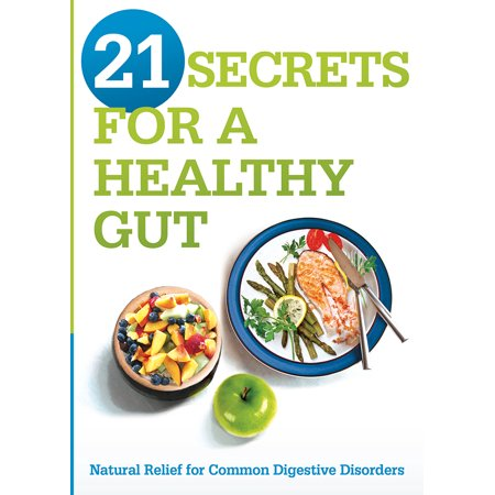 - 21 Secrets for A Healthy Gut : Natural Relief for Common Digestive Disorders