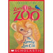 The Lonely Lion Cub (Zoe's Rescue Zoo #1) - eBook