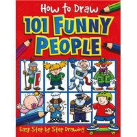How to Draw: How to Draw 101 Funny People (Paperback)