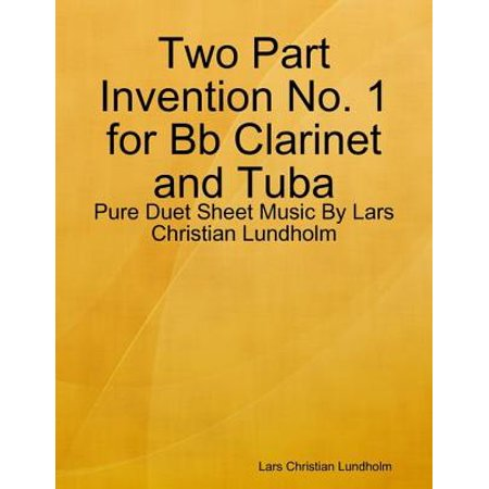Two Part Invention No. 1 for Bb Clarinet and Tuba - Pure Duet Sheet Music By Lars Christian Lundholm - eBook