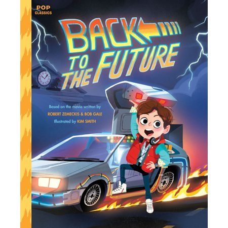 Back to the Future: The Classic Illustrated Storybook (Blaze Union Story To Reach The Future)