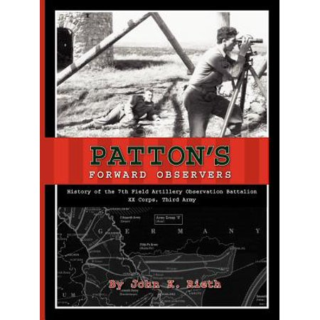 3rd Battalion 7th Marine Regiment - Patton's Forward Observers : History of the 7th Field Artillery Observation Battalion, XX Corps, Third Army