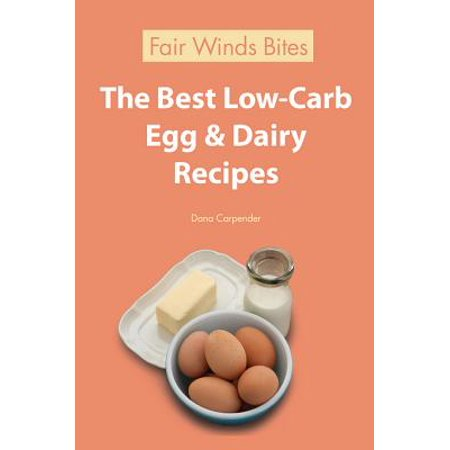 The Best Low Carb Egg & Dairy Recipes - eBook