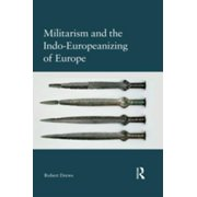 Militarism and the Indo-Europeanizing of Europe - eBook