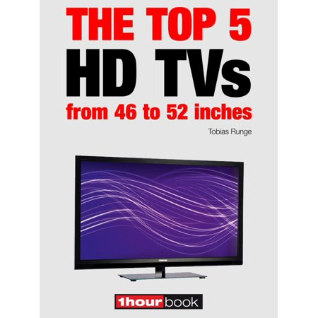 The top 5 HD TVs from 46 to 52 inches - eBook