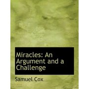 Miracles : An Argument and a Challenge (Large Print Edition)