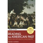 Reading the American Past, Volume 1 : Selected Historical Documents: To 1877