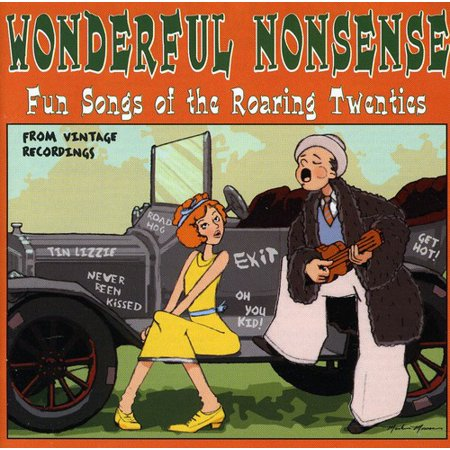 Wonderful Nonsense: Fun Songs Of The Roaring Twenties (The Roaring Twenties For Kids)
