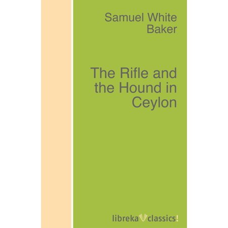 The Rifle and the Hound in Ceylon - eBook