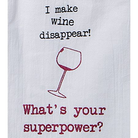 I Make Wine Disappear Whats Your Superpower Girlfriends Flour Sack Kitchen