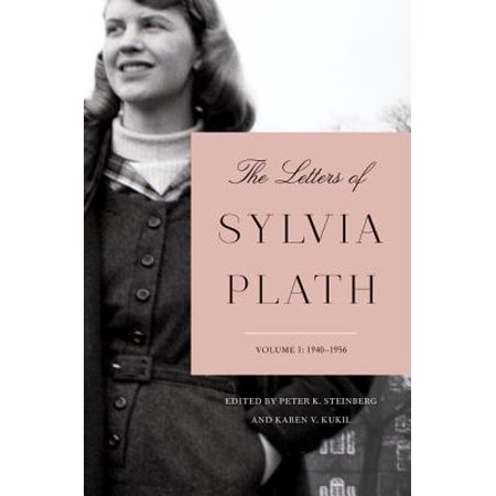 The Letters of Sylvia Plath Volume 1 : 1940-1956