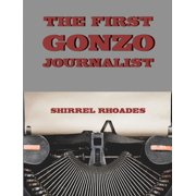 The First Gonzo Journalist - eBook