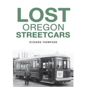 Lost Oregon Streetcars (Paperback)
