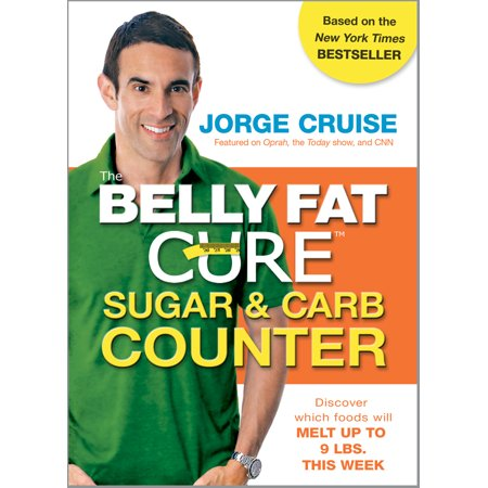 The Belly Fat Cure Sugar & Carb Counter : Discover which foods will melt up to 9 lbs. this (Best Way To Melt Fat)