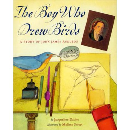 The Boy Who Drew Birds: A Story of John James Audubon (Hardcover) ()