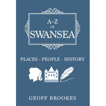 A-Z of Swansea : Places-People-History