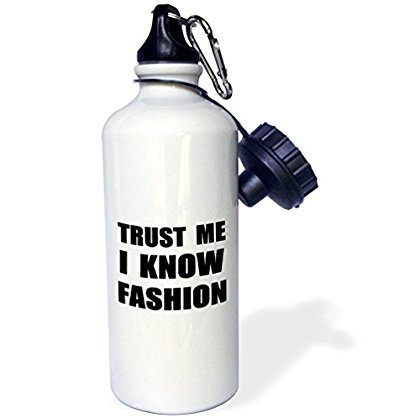 3drose Trust Me I Know Fashion Fun Fashionista And Designer Humor Funny Sports Water Bottle 21oz Walmart Com Walmart Com