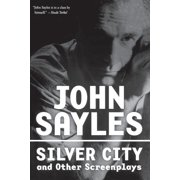 Silver City and Other Screenplays