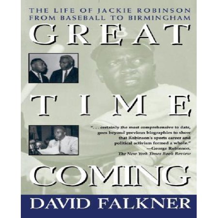 Great Time Coming : The Life of Jackie Robinson from Baseball to Birmingham - image 1 de 1