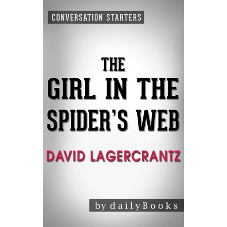 Conversation Starters: The Girl in the Spider's Web: by David Lagercrantz -