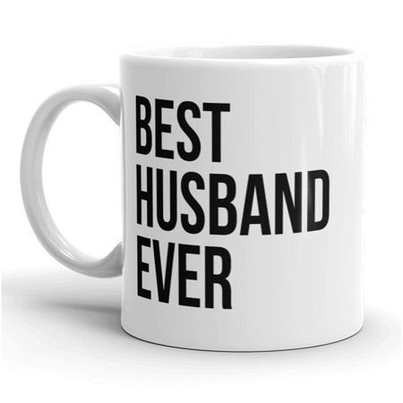 Best Husband Ever Mug Funny Fathers Day Coffee Cup - 11oz ()