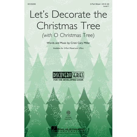 Decorate Cubicle For Christmas (Hal Leonard Let's Decorate the Christmas Tree (with O Christmas Tree) 3-Part Mixed by Cristi Cary)