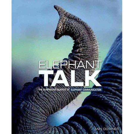 Elephant Talk  The Surprising Science Of Elephant Communication