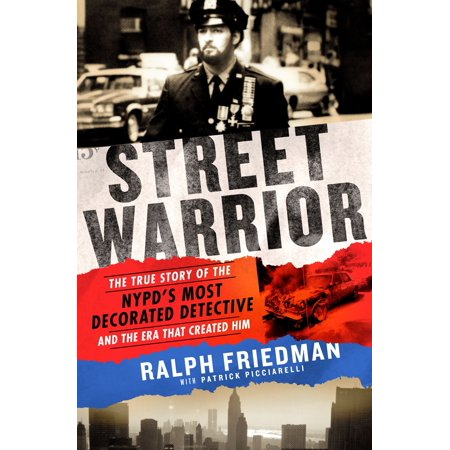 Street Warrior : The True Story of the NYPD's Most Decorated Detective and the Era That Created - Decorate The Office