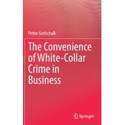 The Convenience of White-Collar Crime in Business (Hardcover)