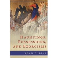 Hauntings, Possessions, and Exorcisms (Paperback)