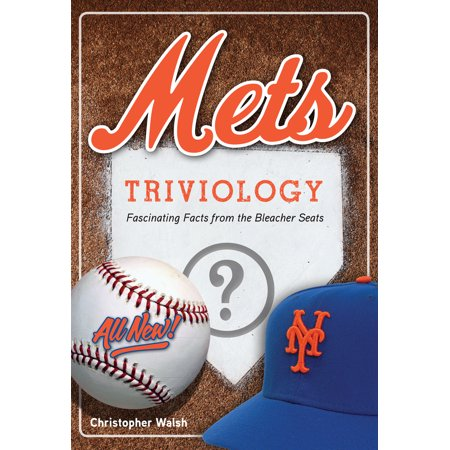 Mets Triviology : Fascinating Facts from the Bleacher Seats - Paperback (Northeast Fact)