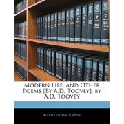Modern Life : And Other Poems [By A.D. Toovey]. by A.D. Toovey