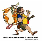 Diary of a Spanish guy in Romania - eBook
